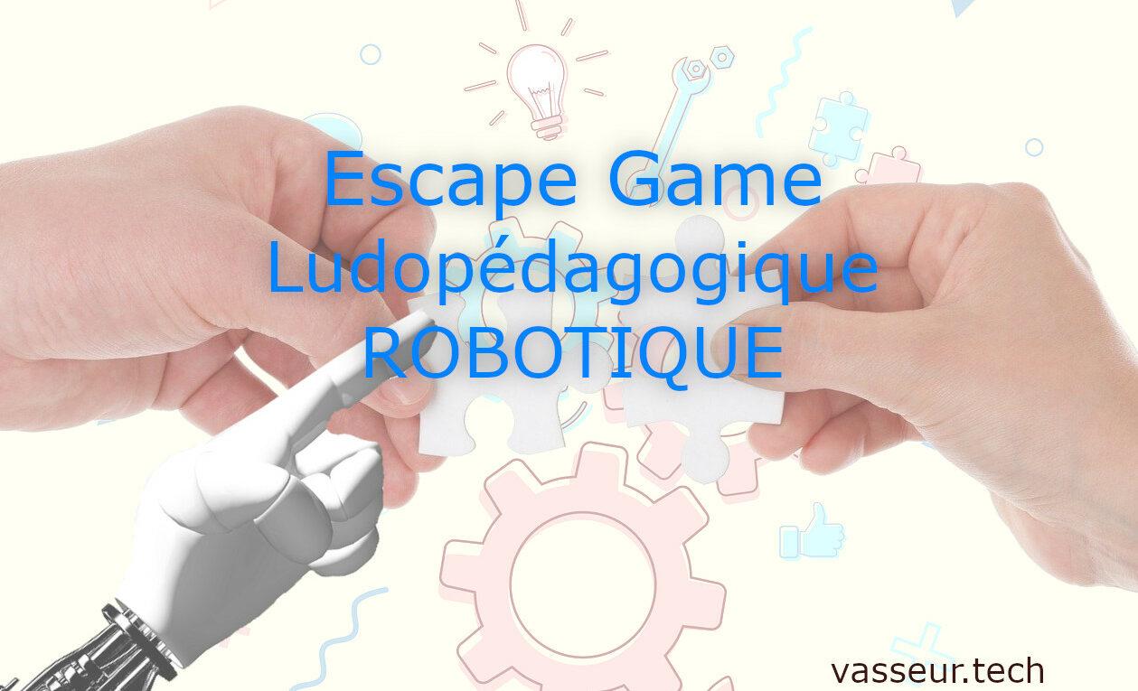 Escape Game Ludopédagogique ROBOTIQUE
